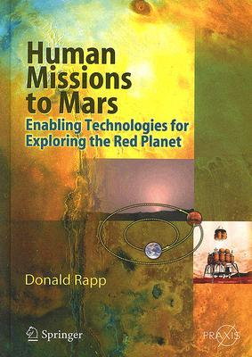 human-missions-to-mars-enabling-technologies-for-exploring-the-red-planet