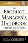 The Product Managers Handbook by Linda Gorchels