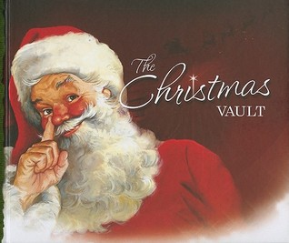 The Christmas Vault [With Sticker(s) and Reproduced Victorian Christmas Cards and Ornaments and Magnet(s)]