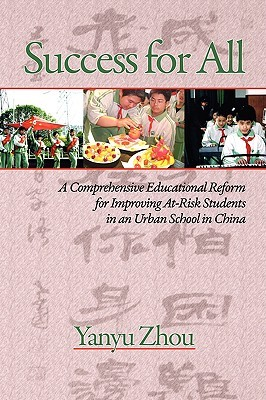 Success for All: A Comprehensive Educational Reform for Improving At-Risk Students in an Urban School in China