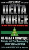 Delta Force: The Army's Elite Counterterrorist Unit