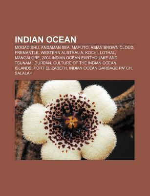 Indian Ocean: Mogadishu, Andaman Sea, Maputo, Asian Brown Cloud, Fremantle, Western Australia, Kochi, Lothal, Mangalore