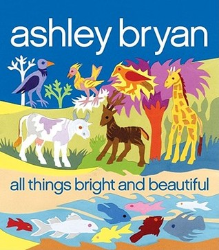 Book Review: Ashley Bryan's all things bright and beautiful