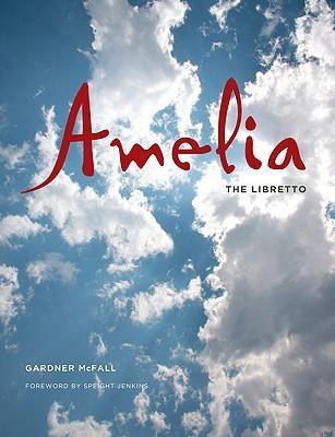 Amelia: The Libretto