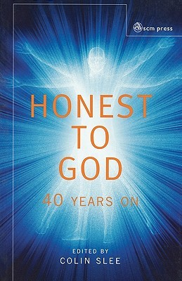 Honest to God: 40 Years on