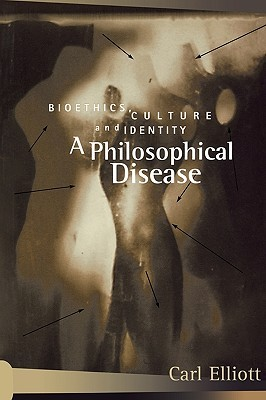 a-philosophical-disease-bioethics-culture-and-identity