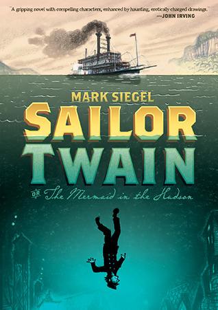 Sailor Twain by Mark  Siegel