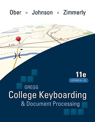 Gregg College Keyboading & Document Processing (Gdp); Lessongregg College Keyboading & Document Processing (Gdp); Lessons 61-120 Text S 61-120 Text