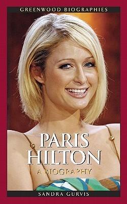 Paris Hilton: A Biography