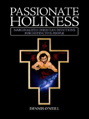 Passionate Holiness: Marginalized Christian Devotions for Distinctive Peoples