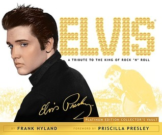 Elvis: A Tribute to the King of Rock n Roll: Platinum Edition Collectors Vault