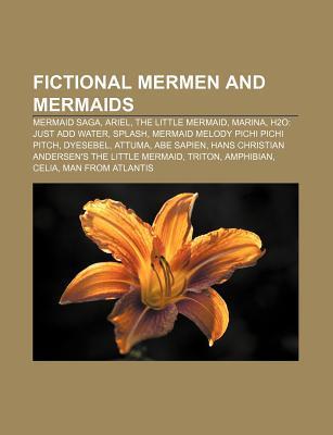 Fictional Mermen and Mermaids: Mermaid Saga, Ariel, the Little Mermaid, Marina, H2O: Just Add Water, Splash, Mermaid Melody Pichi Pichi Pitch