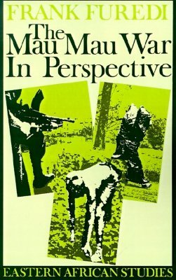 The Mau Mau War in Perspective: Eastern African Studies