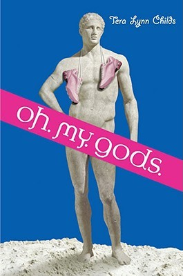 Book Review: Tera Lynn Childs' Oh. My. Gods.