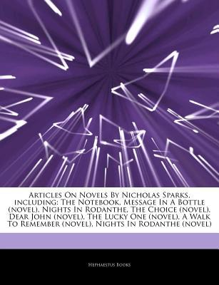 Articles on Novels by Nicholas Sparks, Including by Hephaestus Books