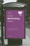100 Great Marketing Ideas by Jim Blythe