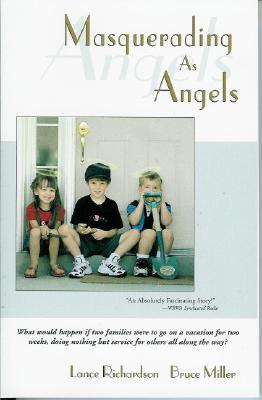 Masquerading as Angels by Lance Richardson