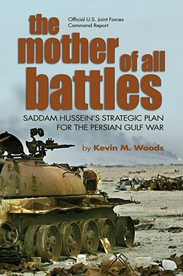 The Mother of All Battles: Saddam Hussein's Strategic Plan for the Persian Gulf War