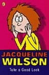 Take a Good Look by Jacqueline Wilson