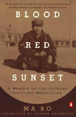 Blood Red Sunset: A Memoir of the Chinese Cultural Revolution