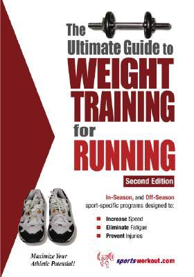 Ultimate guide to weight training for running: robert g. Price.