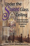 Under the Stained Glass Ceiling: Sexual Harassment of United Methodist Clergywomen by Laity