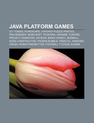 Java Platform Games: Icy Tower, Runescape, Yohoho! Puzzle Pirates, Peacemaker, Minecraft, Poxnora, Arianne, Funorb, Project Darkstar, Zatikon