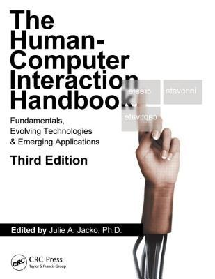 Human Computer Interaction Handbook: Fundamentals, Evolving Technologies, and Emerging Applications