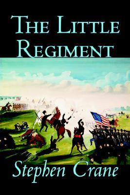 The Little Regiment by Stephen Crane, Fiction, Historical, Classics, War & Military