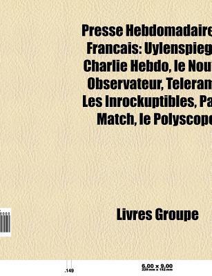 Presse Hebdomadaire En Francais: Uylenspiegel, Charlie Hebdo, Les Inrockuptibles, Le Nouvel Observateur, Telerama, L'Express