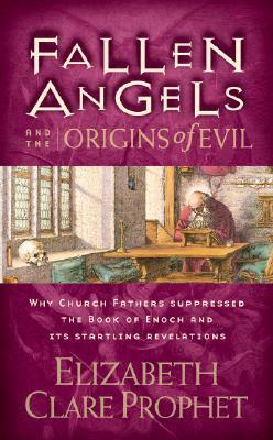 Fallen Angels and the Origins of Evil: Why Church Fathers Suppressed the Book of Enoch and Its Startling Revelations EPUB