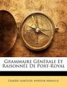 Grammaire Gnrale Et Raisonne de Port-Royal