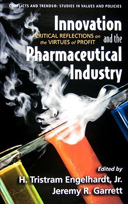 Innovation and the Pharmaceutical Industry: Critical Reflections on the Virtues of Profit