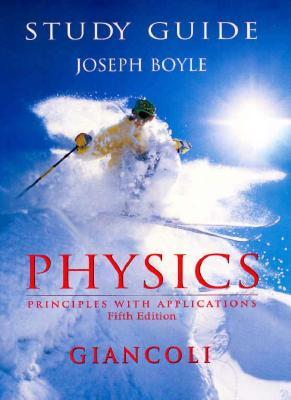 Physics: Principles with Applications--Study Guide