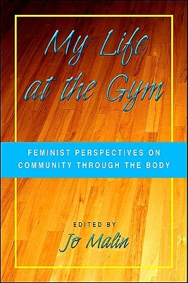 My Life At The Gym: Feminist Perspectives On Community Through The Body