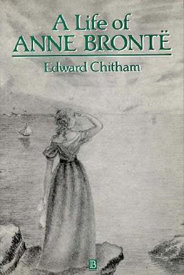 A Life of Anne Brontë