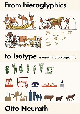 From Hieroglyphics to Isotype: A Visual Autobiography