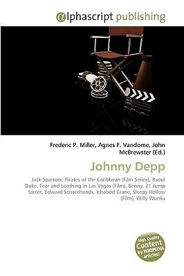 Johnny Depp: Jack Sparrow, Pirates Of The Caribbean (Film Series), Raoul Duke, Fear And Loathing In Las Vegas (Film), Benny, 21 Jump Street, Edward Scissorhands, ... Crane, Sleepy Hollow (Film), Willy Wonka