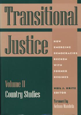 Transitional Justice: How Emerging Democracies Reckon With Former Regimes : Country Studies