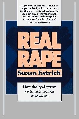 Real Rape by Susan Estrich
