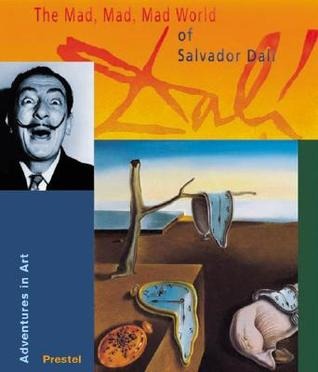 The Mad, Mad, Mad World of Salvador Dali: Adventures in Art