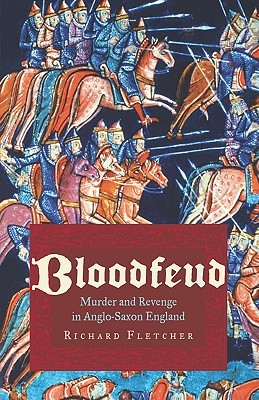 bloodfeud-murder-and-revenge-in-anglo-saxon-england