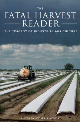 The Fatal Harvest Reader by Andrew Kimbrell