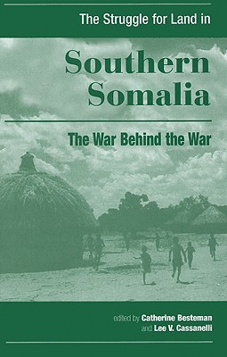 the-struggle-for-land-in-southern-somalia-the-war-behind-the-war