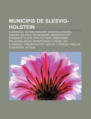 Municipis de Slesvig-Holstein: Flensburg, Grosshansdorf, Bargfeld-Stegen, Kisdorf, Sulfeld, Delingsdorf, Wenningstedt-Braderup, Husum