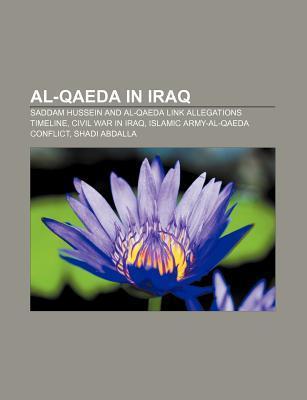 Al-Qaeda in Iraq: Saddam Hussein and Al-Qaeda Link Allegations Timeline, Civil War in Iraq, Islamic Army-Al-Qaeda Conflict, Shadi Abdalla