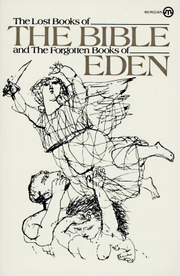 The Lost Books of the Bible and the Forgotten Books of Eden by Rutherford Hayes Platt Jr.