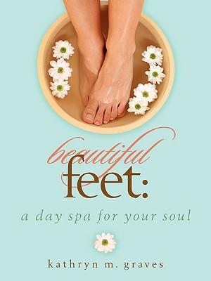 Beautiful Feet: A day spa for your soul Ipad epub ebooks descargar
