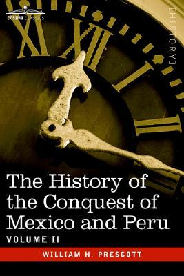 The History of the Conquest of Mexico and Peru, Vol 2