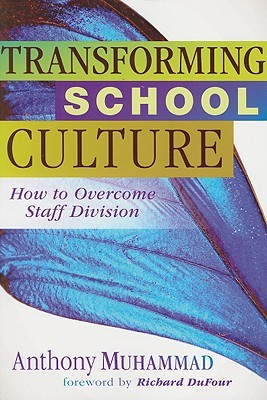 Transforming School Culture by Anthony Muhammad